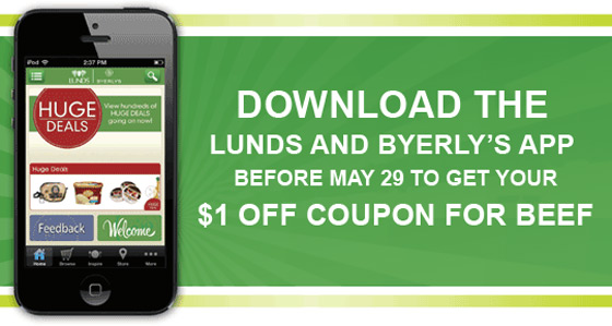 Download Lunds and Byerly's App for $1 Off Coupon for Beef